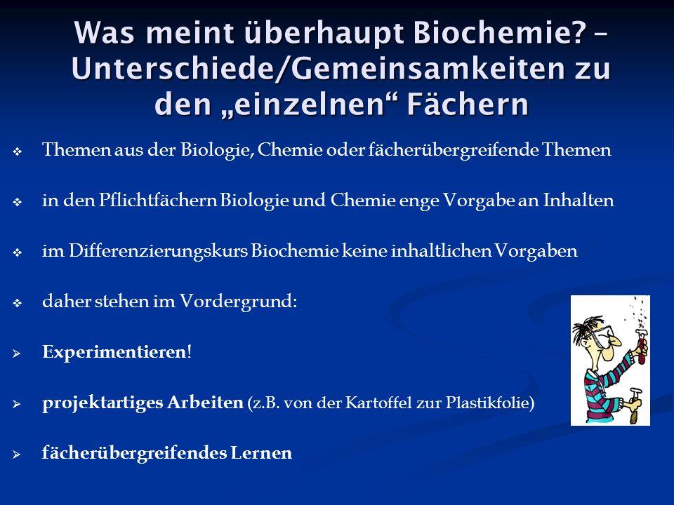 Was meint überhaupt Biochemie.