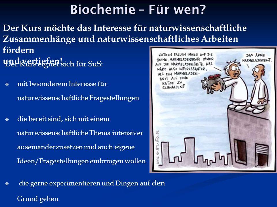Biochemie – Für wen.