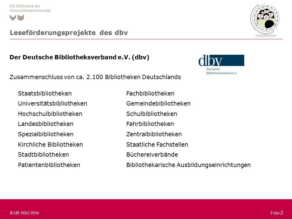 Folie 2 © UB HSU 2014 Folie 2 Der Deutsche Bibliotheksverband e.V.