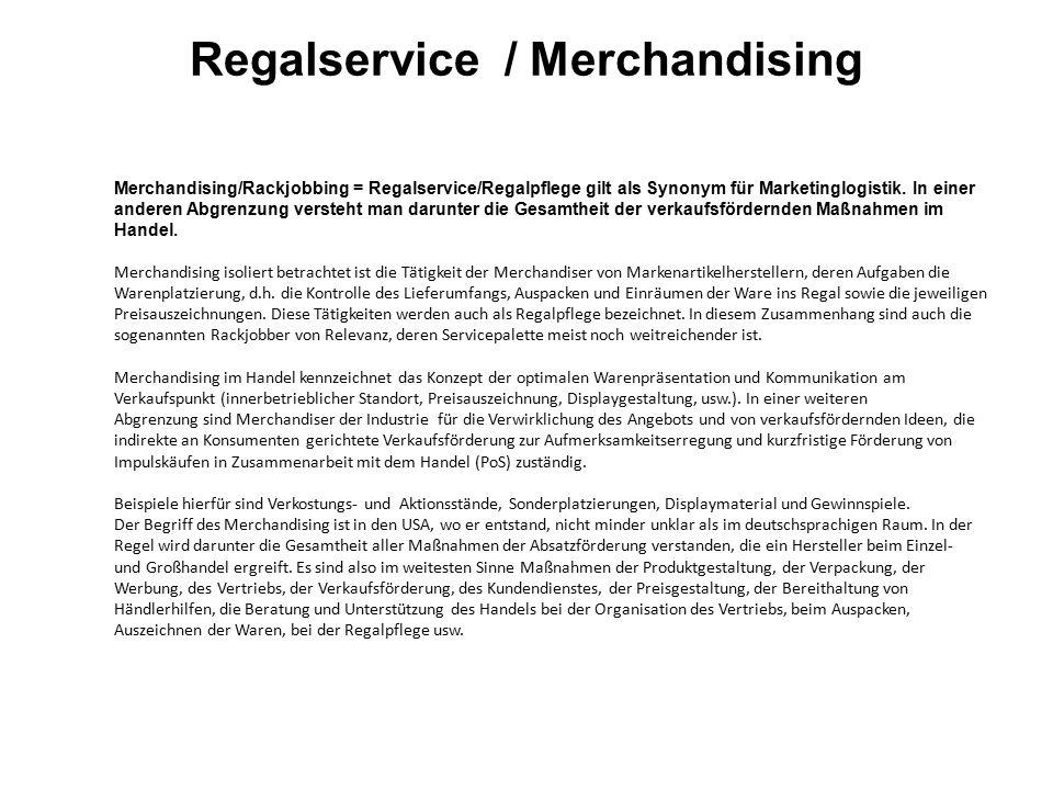 Regalservice / Merchandising Merchandising/Rackjobbing = Regalservice/Regalpflege gilt als Synonym für Marketinglogistik.