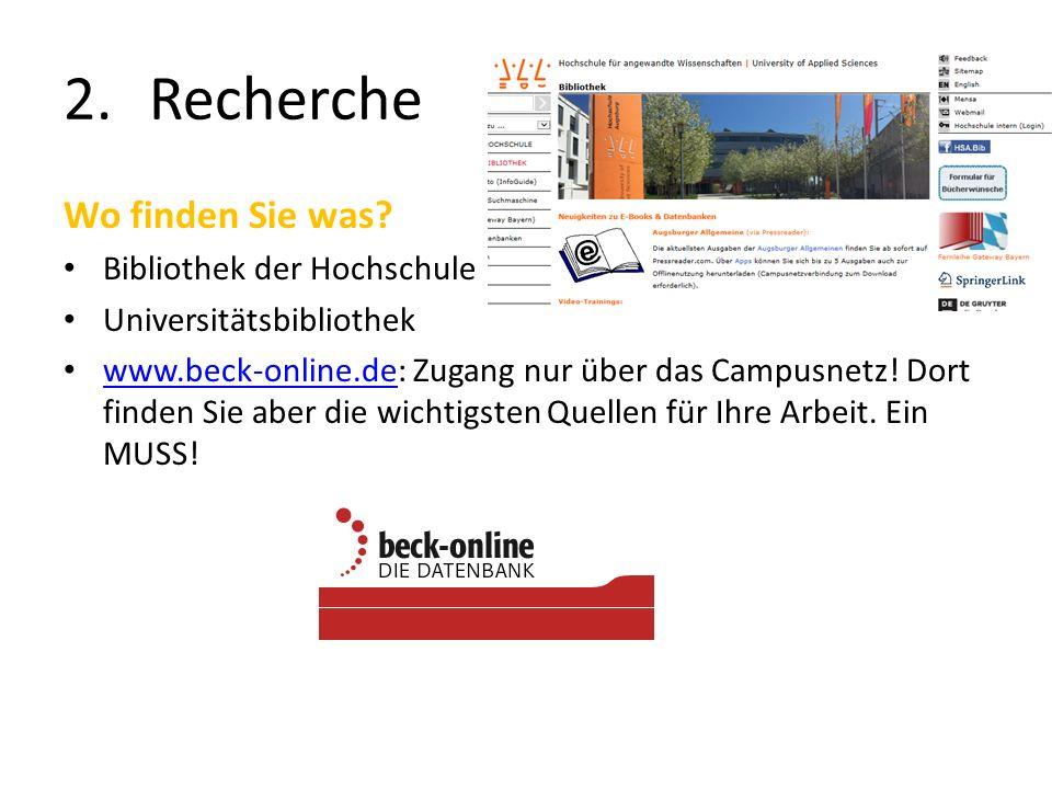 2.Recherche Wo finden Sie was? Bibliothek der Hochschule Universitätsbibliothek www.beck-online.de: Zugang nur über das Campusnetz! Dort finden Sie ab