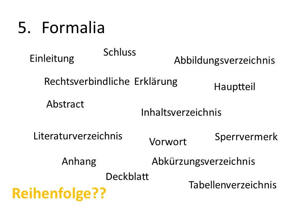 5.Formalia Rechtsverbindliche Erklärung Abstract Sperrvermerk Vorwort Deckblatt Abkürzungsverzeichnis Inhaltsverzeichnis Abbildungsverzeichnis Tabelle