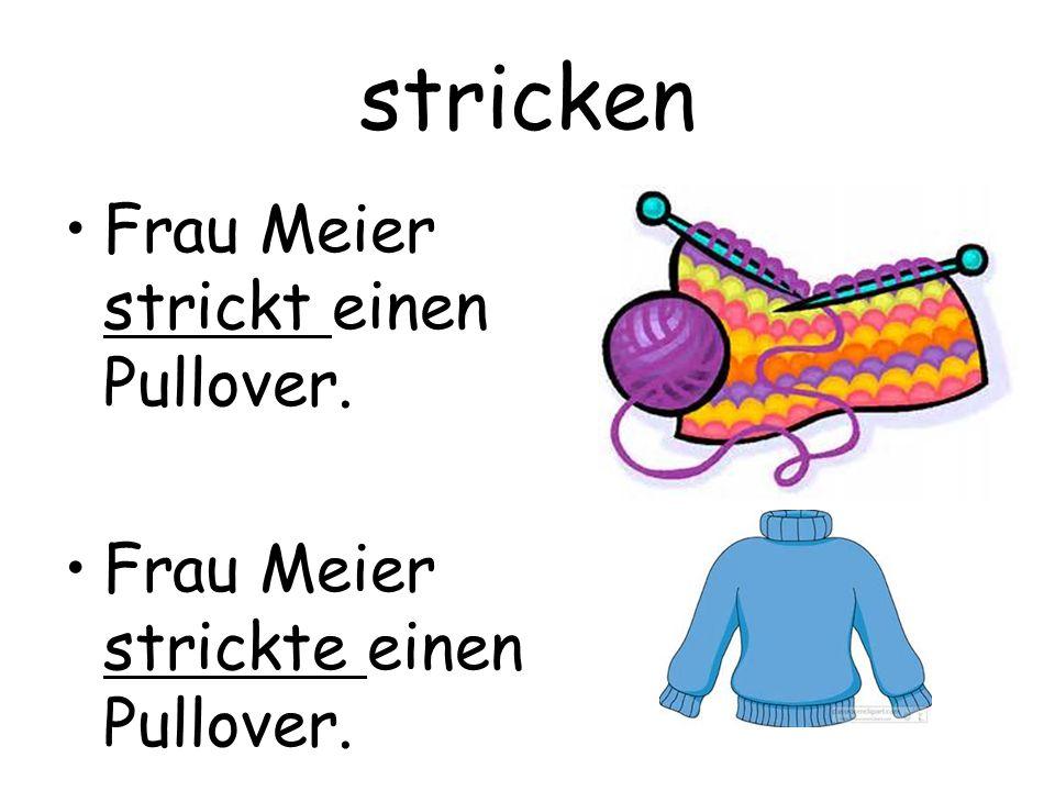 stricken Frau Meier strickt einen Pullover. Frau Meier strickte einen Pullover.