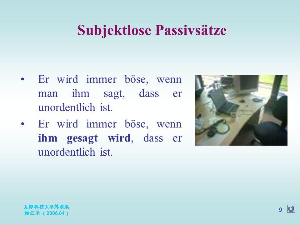 太原科技大学外语系 顾江禾 ( 2006.04 ) 20 Anschriften und Anreden Anschrift Anreden Schlußformel 1.