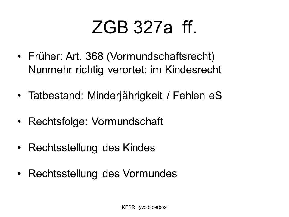 ZGB 327a ff. Früher: Art.