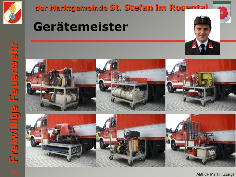 der Marktgemeinde St. Stefan im Rosental Freiwillige Feuerwehr ABI dF Martin Zangl 26 Gerätemeister