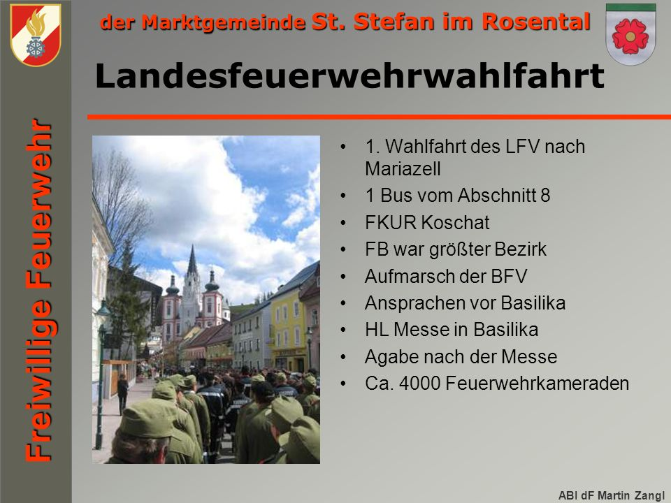 der Marktgemeinde St. Stefan im Rosental Freiwillige Feuerwehr ABI dF Martin Zangl 1.