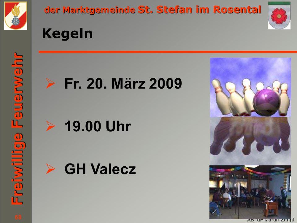 der Marktgemeinde St. Stefan im Rosental Freiwillige Feuerwehr ABI dF Martin Zangl 68 Kegeln  Fr.