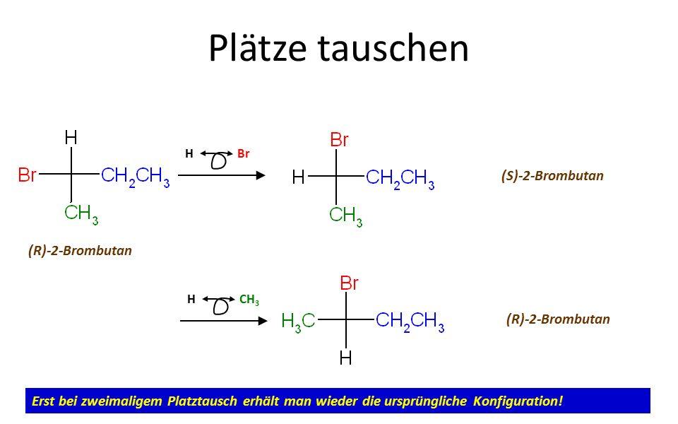 Plätze tauschen (R)-2-Brombutan H Br Welches Isomer entsteht.