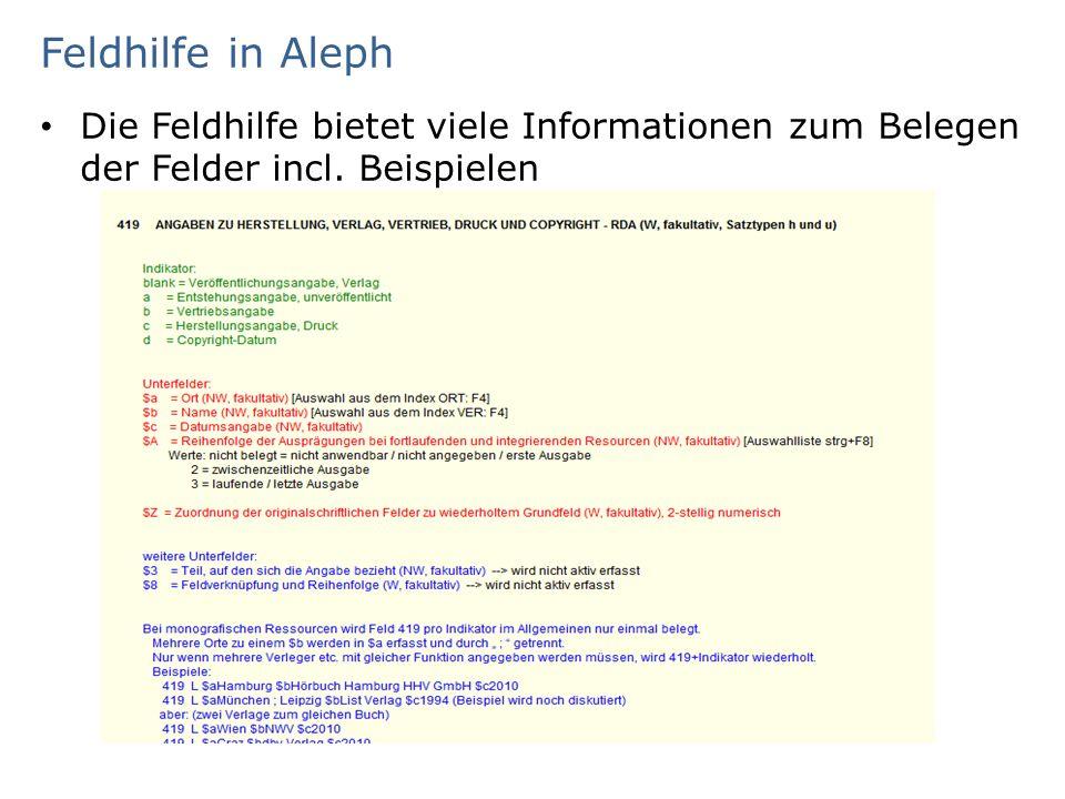 Feldhilfe in Aleph Die Feldhilfe bietet viele Informationen zum Belegen der Felder incl. Beispielen