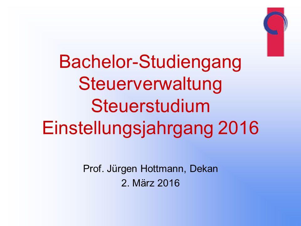 Bachelor-Studiengang Steuerverwaltung Steuerstudium Einstellungsjahrgang 2016 Prof.
