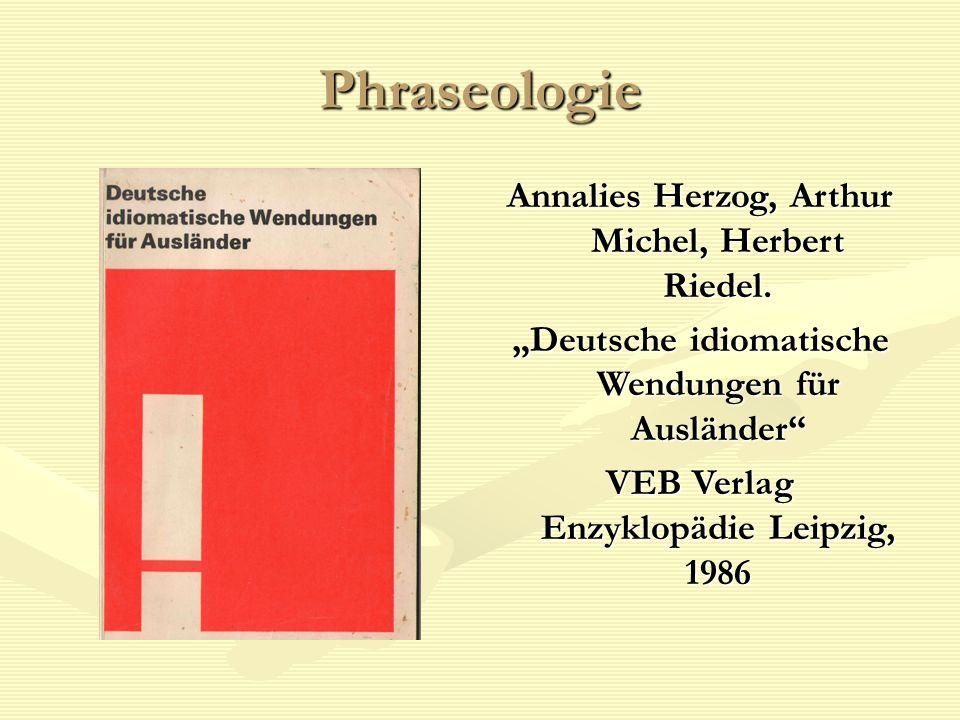 """Phraseologie Annalies Herzog, Arthur Michel, Herbert Riedel. """"Deutsche idiomatische Wendungen für Ausländer"""" VEB Verlag Enzyklopädie Leipzig, 1986"""