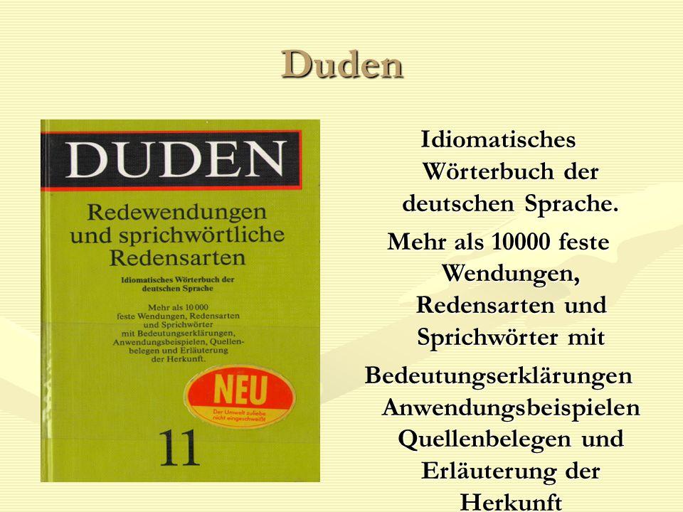 Duden Idiomatisches Wörterbuch der deutschen Sprache. Mehr als 10000 feste Wendungen, Redensarten und Sprichwörter mit Bedeutungserklärungen Anwendung