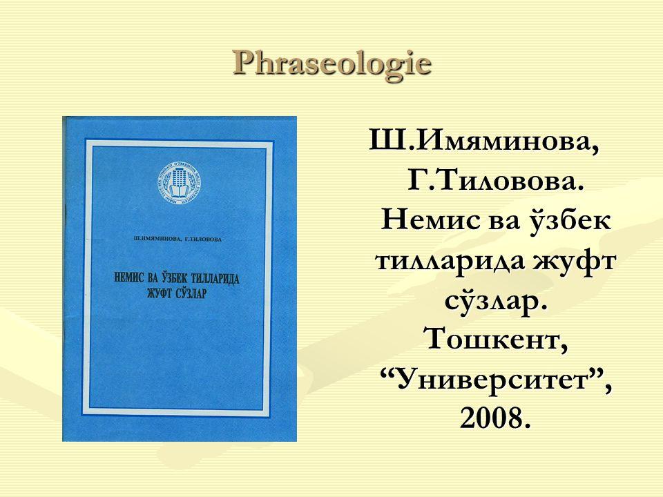 Phraseologie Ш.Имяминова, Г.Тиловова. Немис ва ўзбек тилларида жуфт сўзлар.