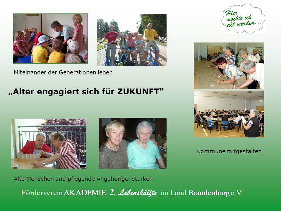 """Miteinander der Generationen leben Alte Menschen und pflegende Angehöriger stärken Kommune mitgestalten """"Alter engagiert sich für ZUKUNFT"""""""