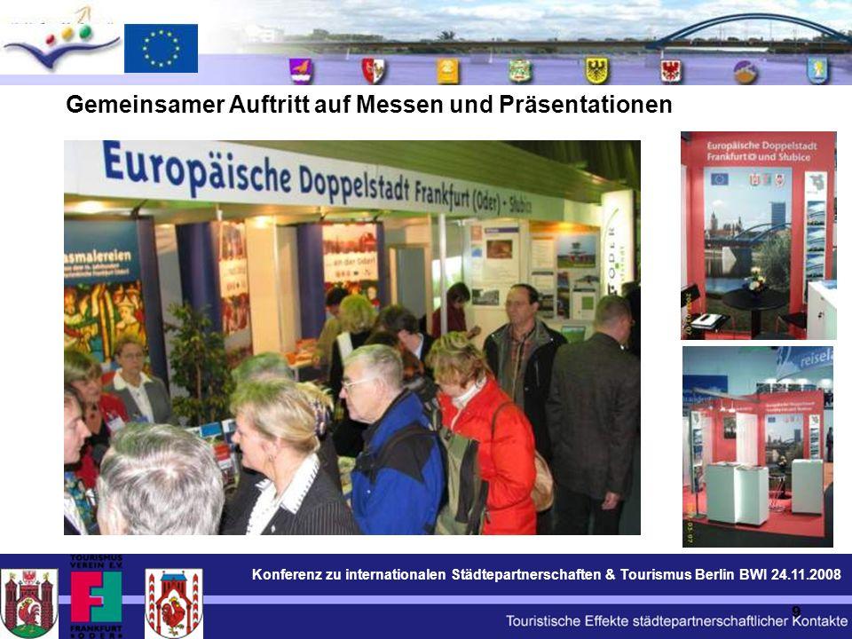 Konferenz zu internationalen Städtepartnerschaften & Tourismus Berlin BWI 24.11.2008 10 Spaziergänge durch Frankfurt und Słubice (de, pl, en) Erstellung deutsch – polnischer Informationsmaterialien