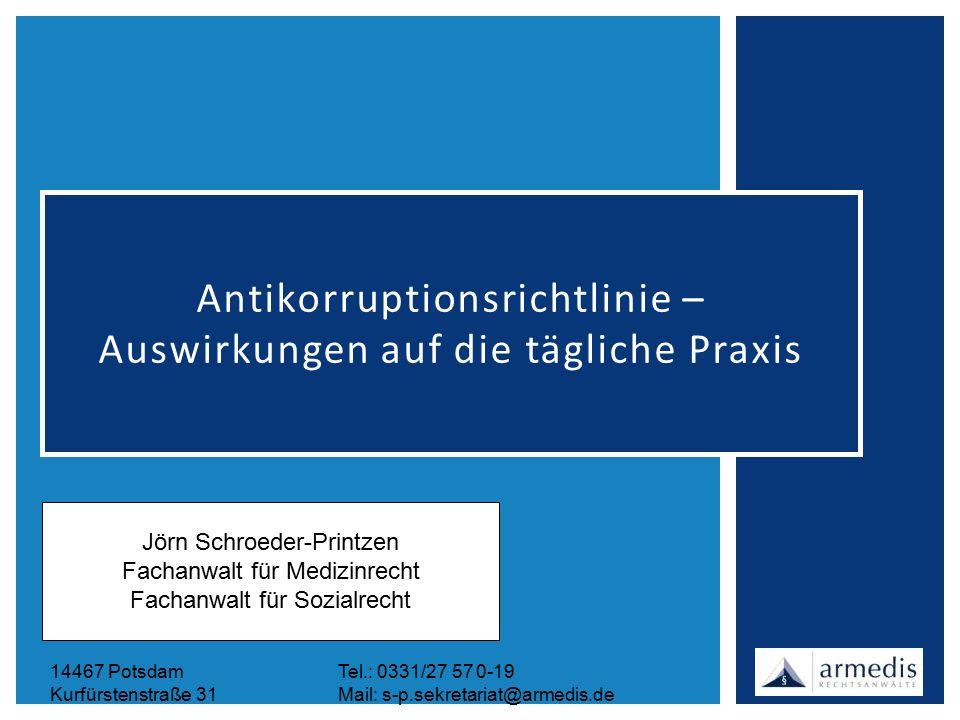 14467 PotsdamTel.: 0331/27 57 0-19 Kurfürstenstraße 31Mail: s-p.sekretariat@armedis.de Antikorruptionsrichtlinie – Auswirkungen auf die tägliche Praxi