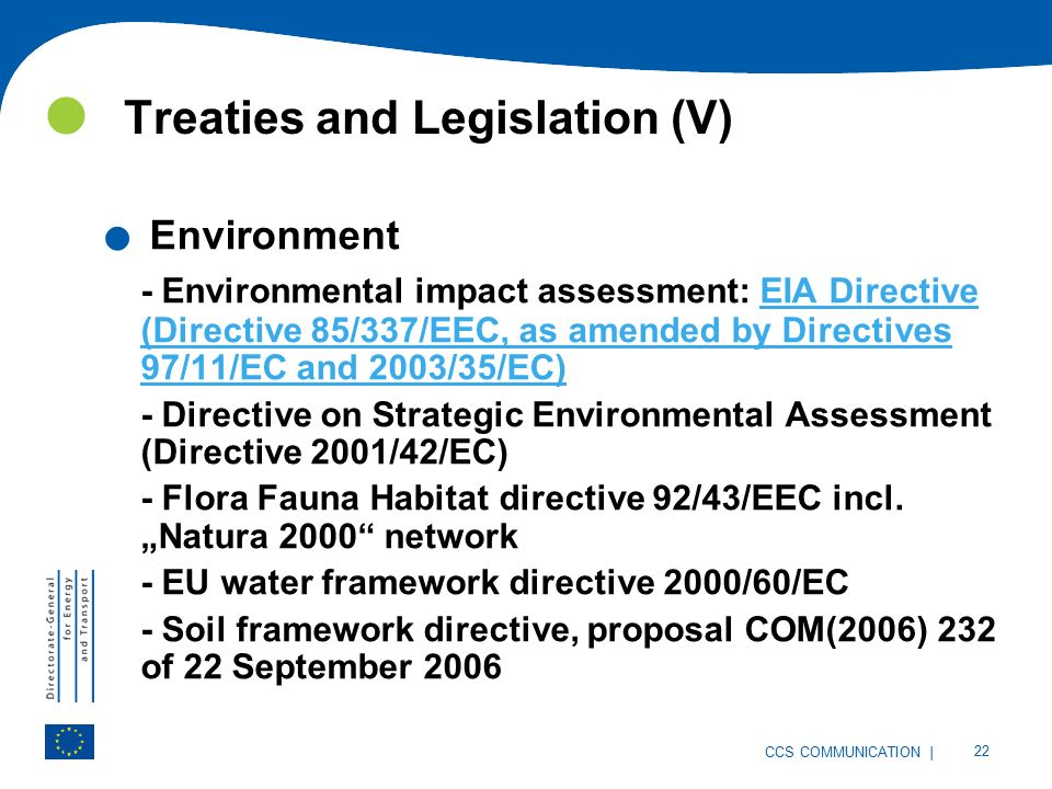 | 22 CCS COMMUNICATION Treaties and Legislation (V). Environment - Environmental impact assessment: EIA Directive (Directive 85/337/EEC, as amended by