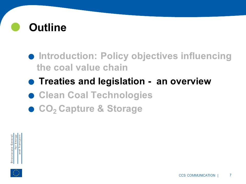 | 7 CCS COMMUNICATION Outline. Introduction: Policy objectives influencing the coal value chain.