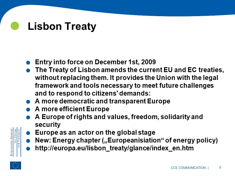 | 9 CCS COMMUNICATION Lisbon Treaty. Entry into force on December 1st,