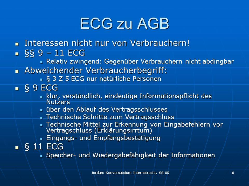 Jordan: Konversatoium Internetrecht, SS 05 6 ECG zu AGB Interessen nicht nur von Verbrauchern.