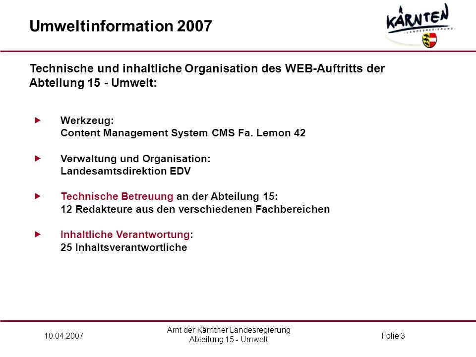 Amt der Kärntner Landesregierung Abteilung 15 - Umwelt 10.04.2007Folie 3  Werkzeug: Content Management System CMS Fa.