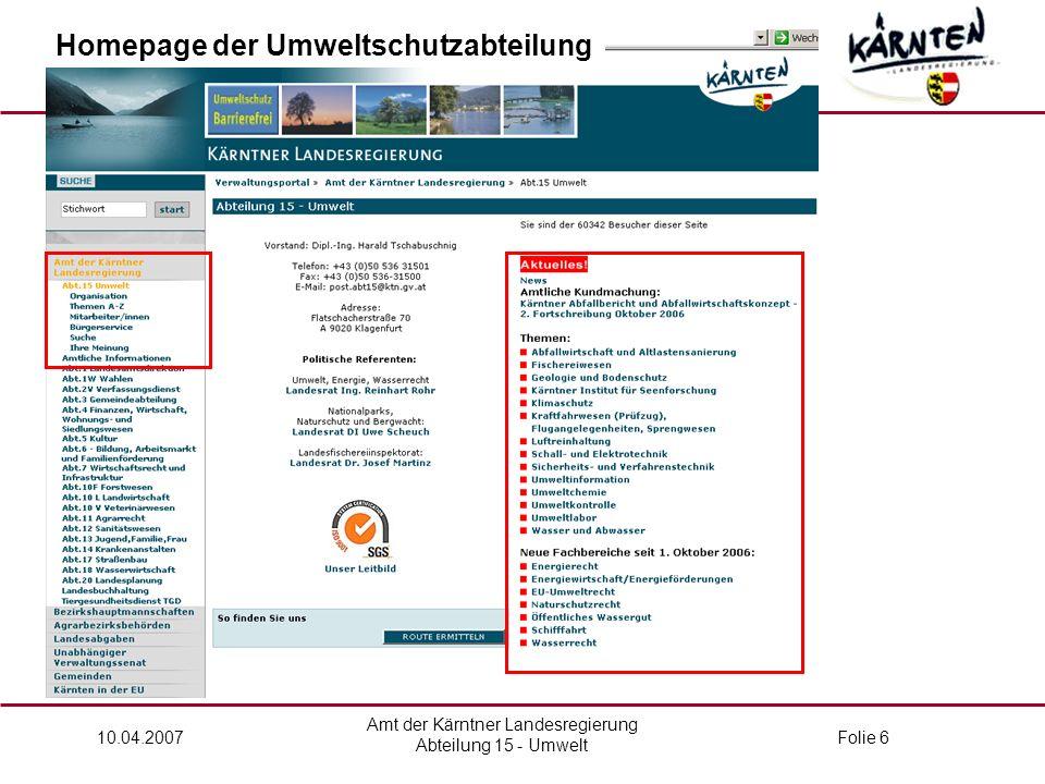 Amt der Kärntner Landesregierung Abteilung 15 - Umwelt 10.04.2007Folie 6 Homepage der Umweltschutzabteilung