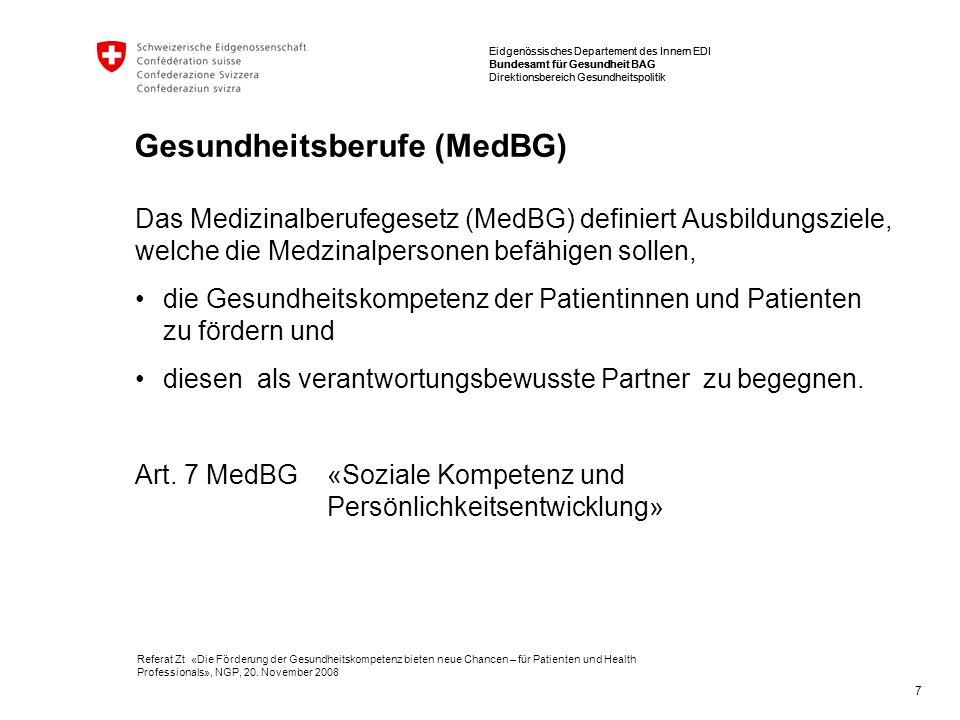 Eidgenössisches Departement des Innern EDI Bundesamt für Gesundheit BAG Direktionsbereich Gesundheitspolitik Referat Zt «Die Förderung der Gesundheitskompetenz bieten neue Chancen – für Patienten und Health Professionals», NGP, 20.