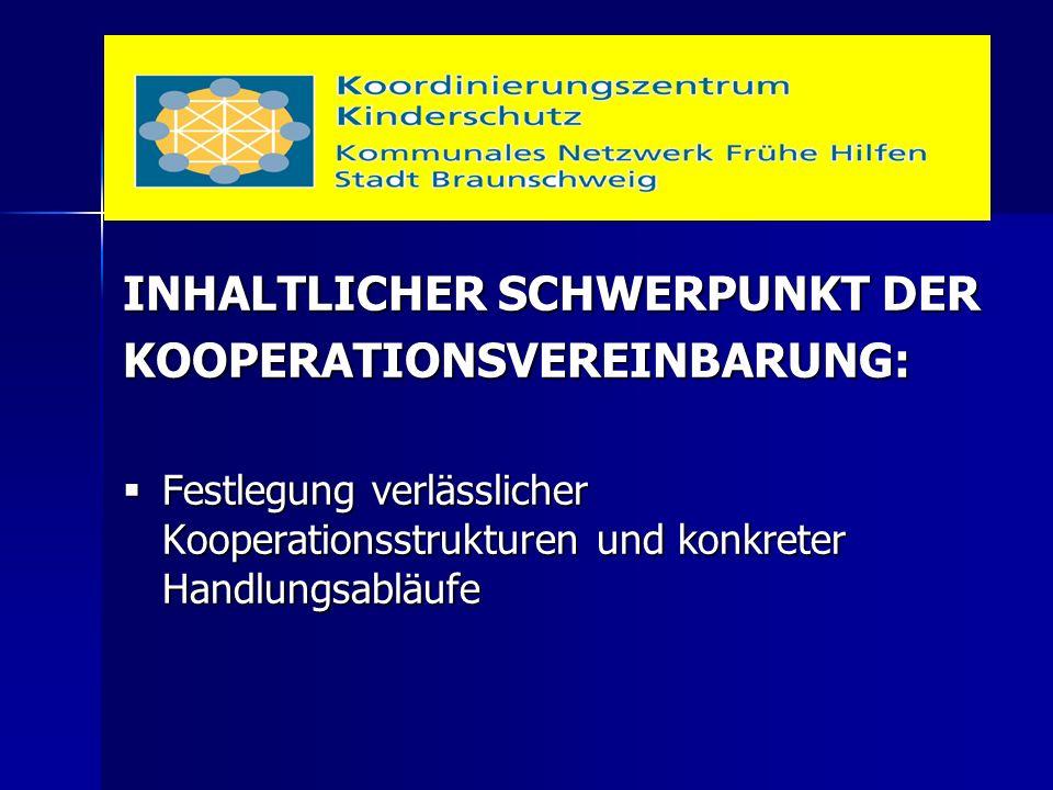 INHALTLICHER SCHWERPUNKT DER KOOPERATIONSVEREINBARUNG:  Festlegung verlässlicher Kooperationsstrukturen und konkreter Handlungsabläufe