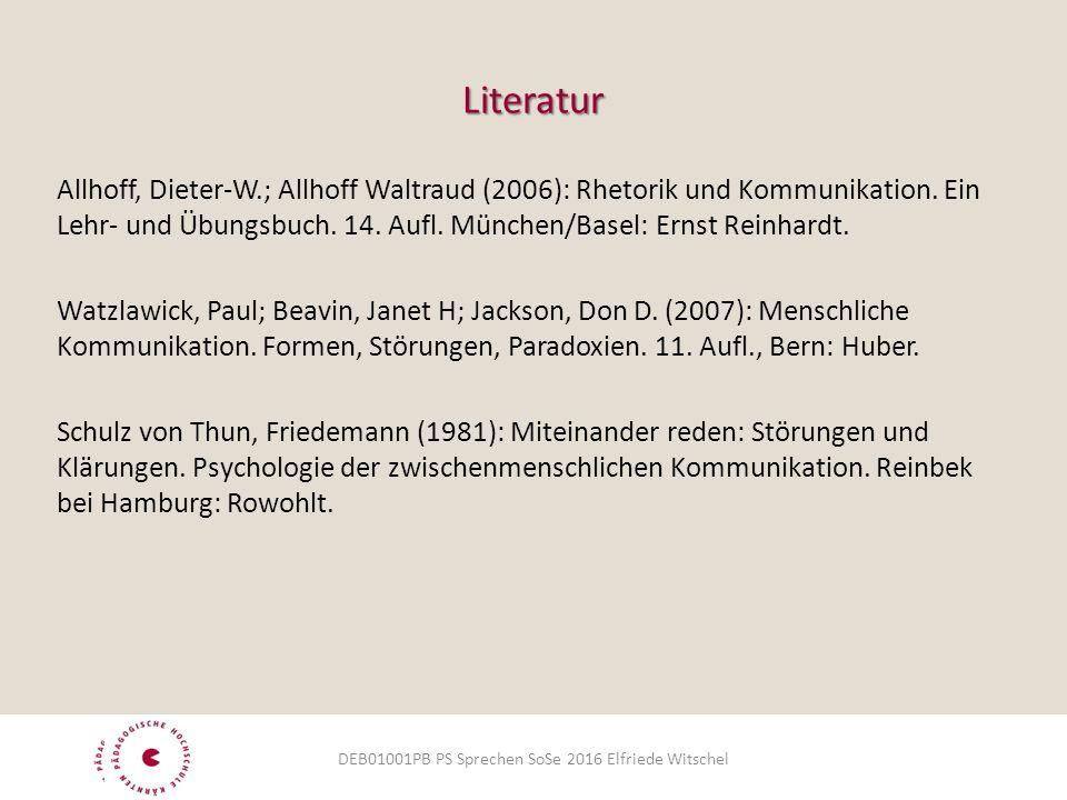 Literatur Allhoff, Dieter-W.; Allhoff Waltraud (2006): Rhetorik und Kommunikation. Ein Lehr- und Übungsbuch. 14. Aufl. München/Basel: Ernst Reinhardt.