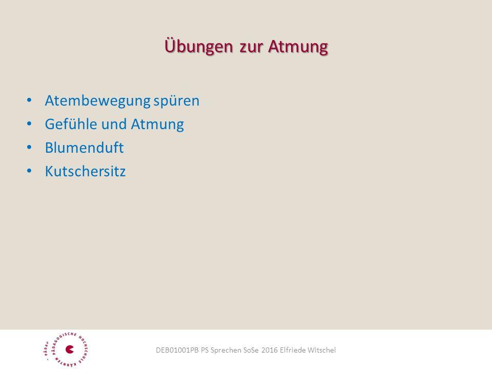 Übungen zur Atmung Atembewegung spüren Gefühle und Atmung Blumenduft Kutschersitz DEB01001PB PS Sprechen SoSe 2016 Elfriede Witschel