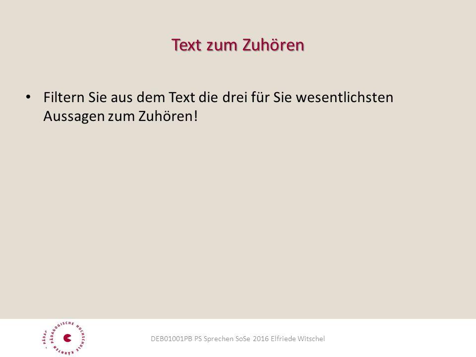 Text zum Zuhören Filtern Sie aus dem Text die drei für Sie wesentlichsten Aussagen zum Zuhören.