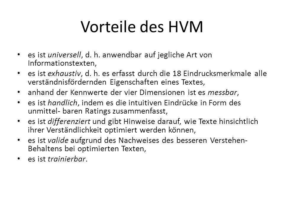Vorteile des HVM es ist universell, d. h. anwendbar auf jegliche Art von Informationstexten, es ist exhaustiv, d. h. es erfasst durch die 18 Eindrucks