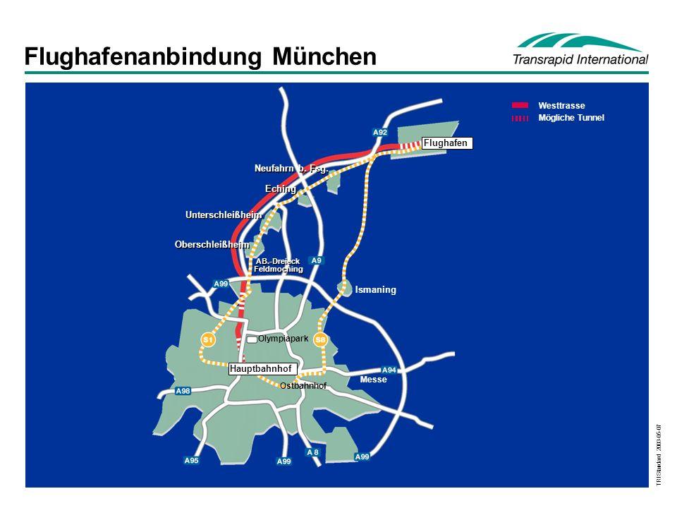 TRI Standard 2003-05-07 Flughafenanbindung München Olympiapark Ismaning Oberschleißheim Unterschleißheim Eching Neufahrn b. Fsg. Ostbahnhof AB.-Dreiec