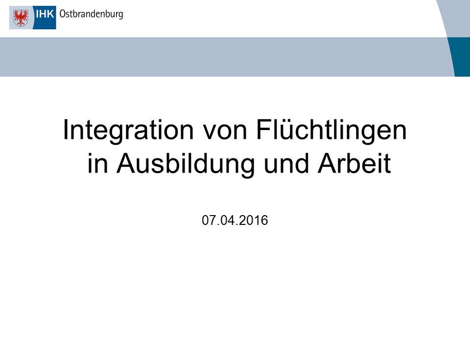 Integration von Flüchtlingen in Ausbildung und Arbeit 07.04.2016