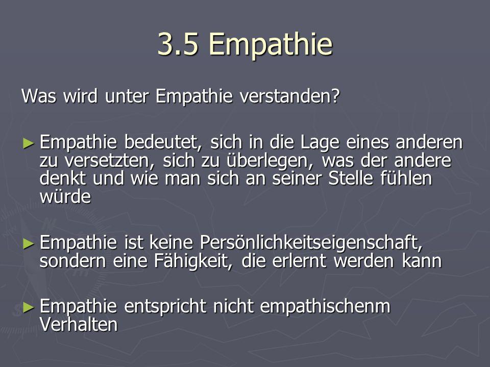 3.5 Empathie Was wird unter Empathie verstanden.