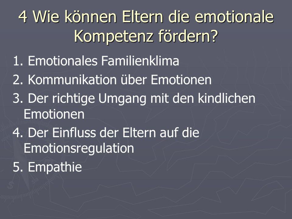 4 Wie können Eltern die emotionale Kompetenz fördern.