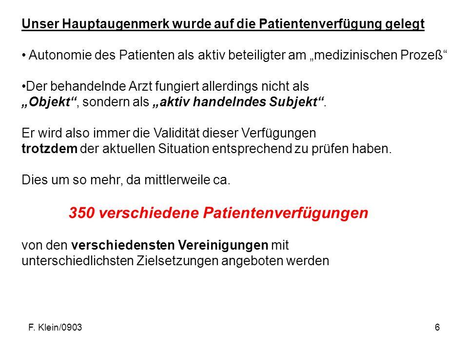 """F. Klein/09036 Unser Hauptaugenmerk wurde auf die Patientenverfügung gelegt Autonomie des Patienten als aktiv beteiligter am """"medizinischen Prozeß"""" De"""