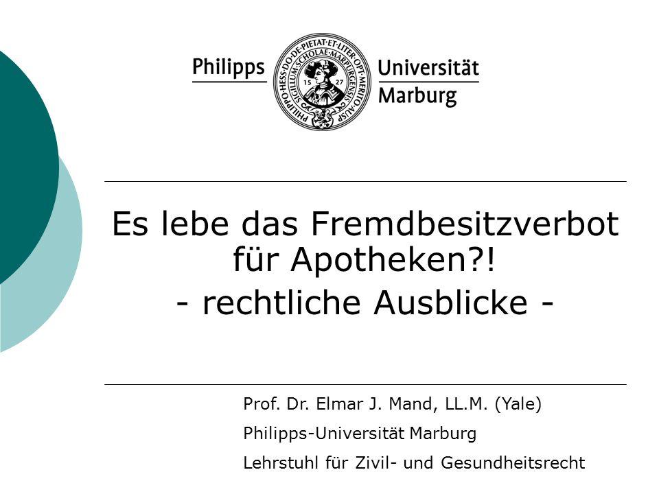 Es lebe das Fremdbesitzverbot für Apotheken . - rechtliche Ausblicke - Prof.