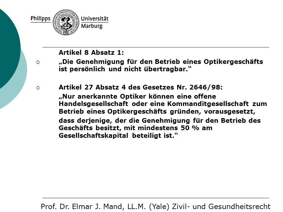 """Artikel 8 Absatz 1:  """"Die Genehmigung für den Betrieb eines Optikergeschäfts ist persönlich und nicht übertragbar.  Artikel 27 Absatz 4 des Gesetzes Nr."""