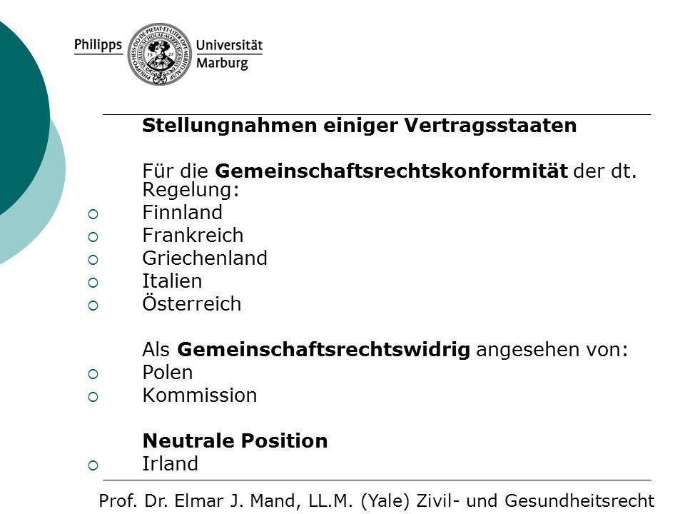 Stellungnahmen einiger Vertragsstaaten Für die Gemeinschaftsrechtskonformität der dt.