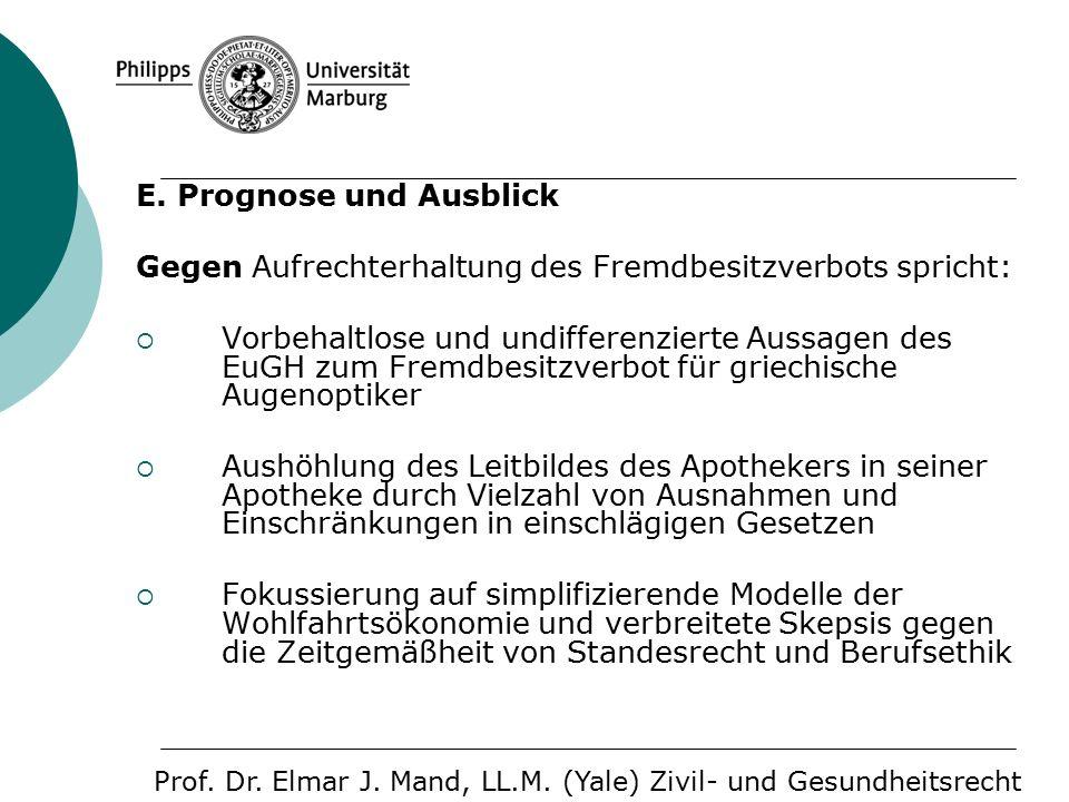 E. Prognose und Ausblick Gegen Aufrechterhaltung des Fremdbesitzverbots spricht:  Vorbehaltlose und undifferenzierte Aussagen des EuGH zum Fremdbesit