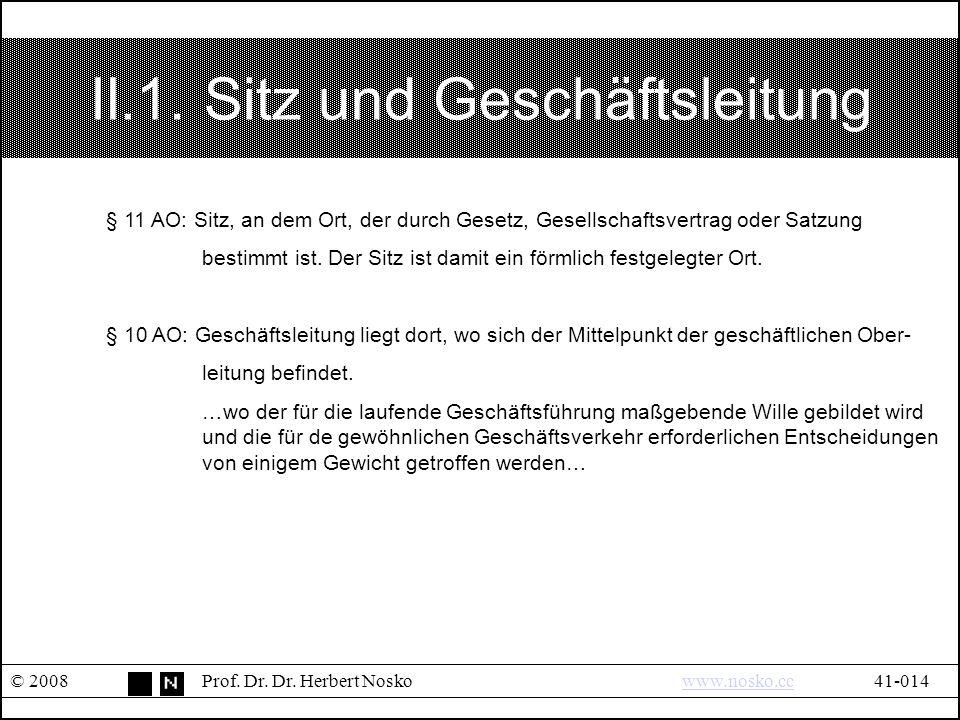 II.1.Sitz und Geschäftsleitung © 2008Prof. Dr. Dr.