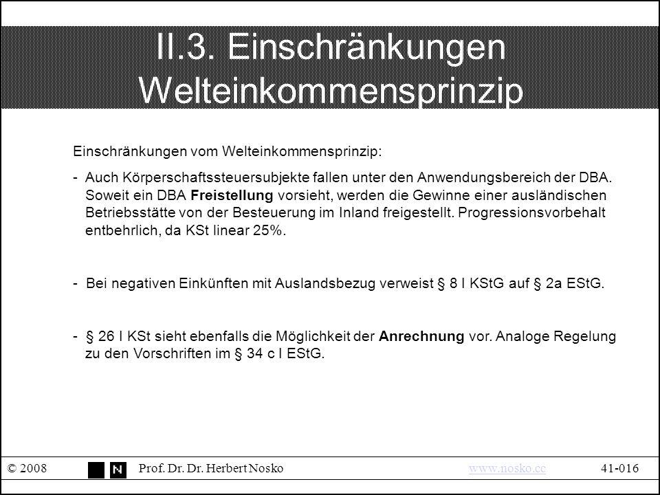 II.3. Einschränkungen Welteinkommensprinzip © 2008Prof.