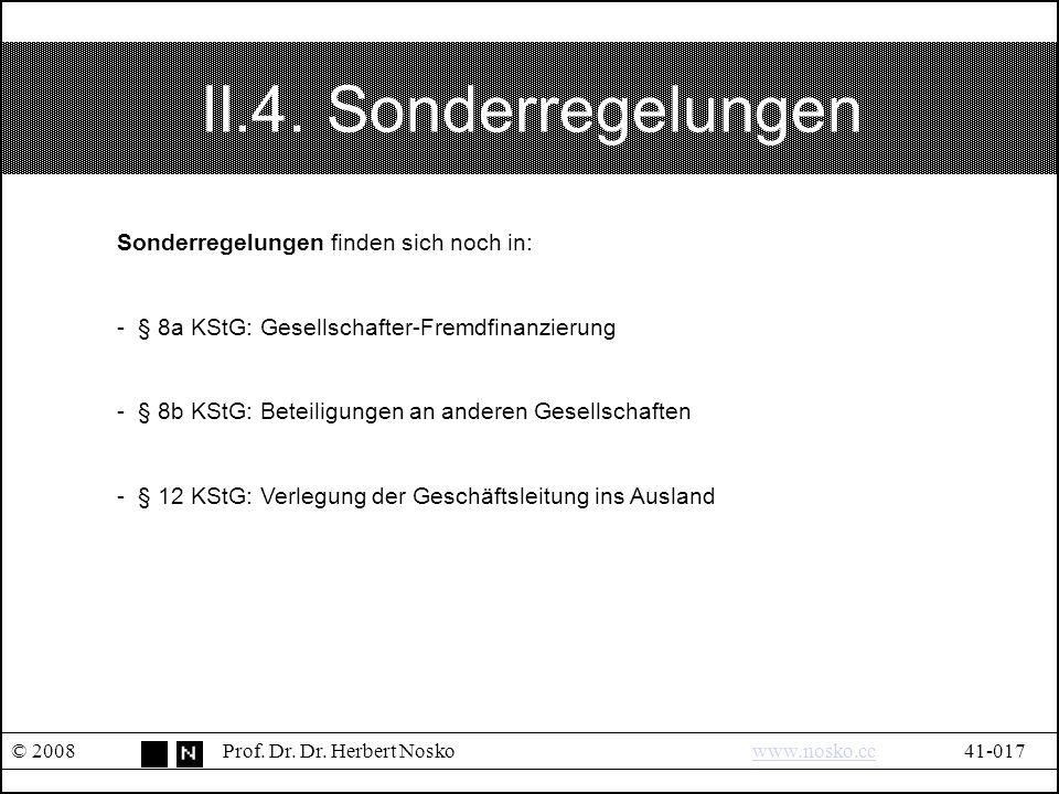 II.4. Sonderregelungen © 2008Prof. Dr. Dr.