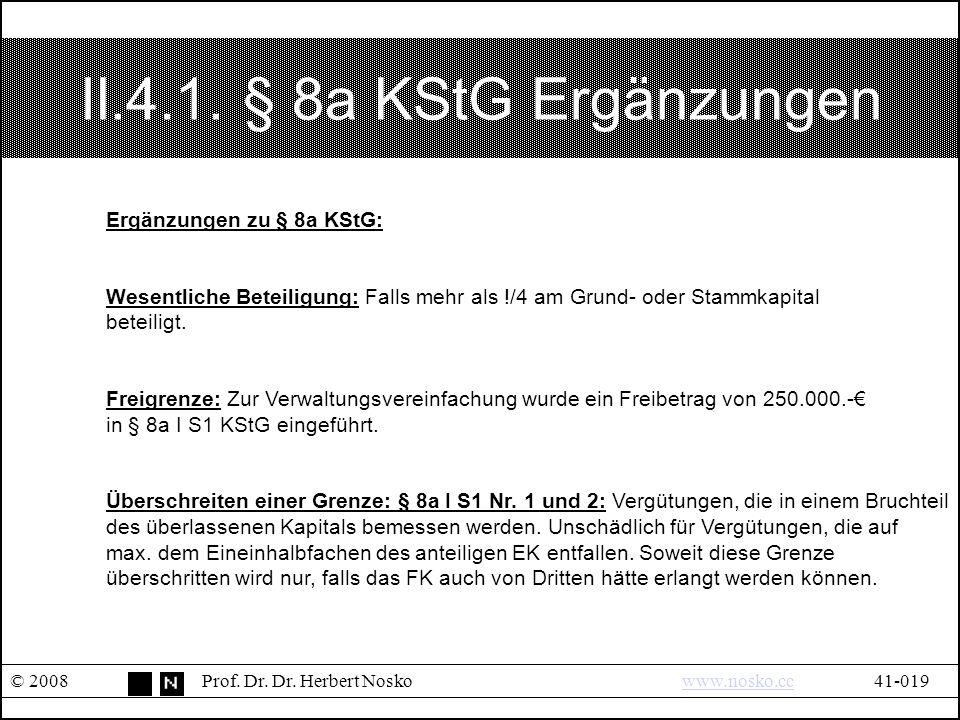II.4.1. § 8a KStG Ergänzungen © 2008Prof. Dr. Dr.