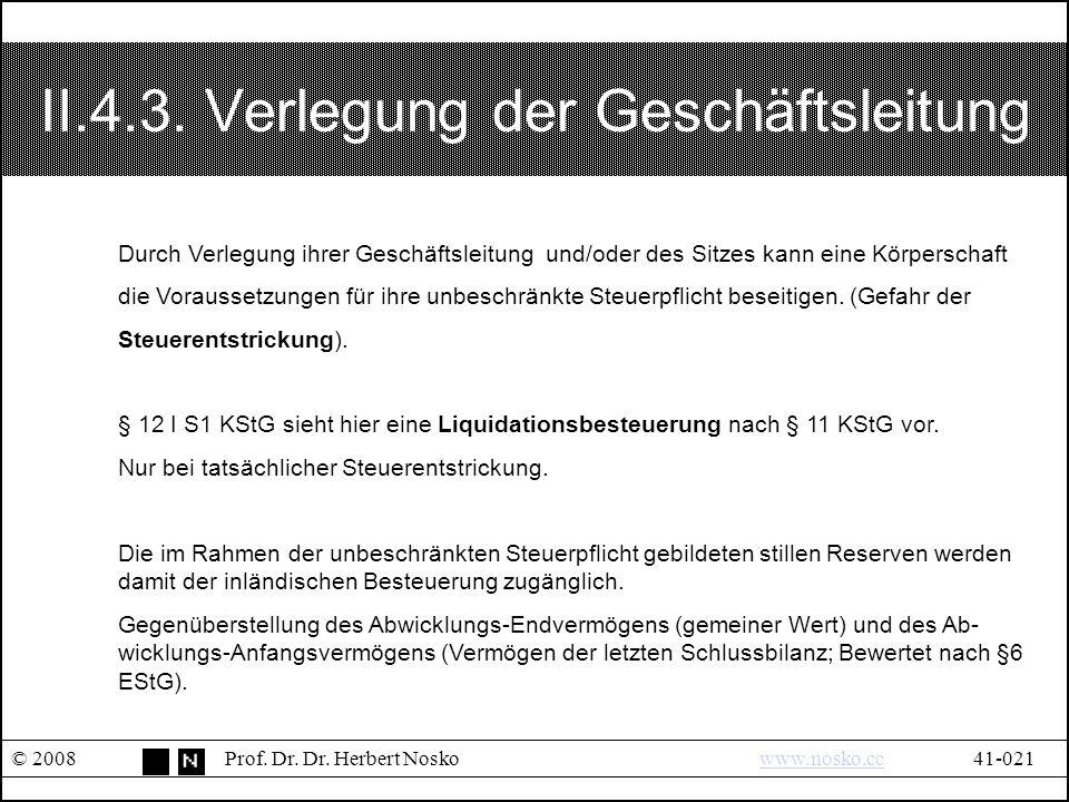 II.4.3. Verlegung der Geschäftsleitung © 2008Prof.