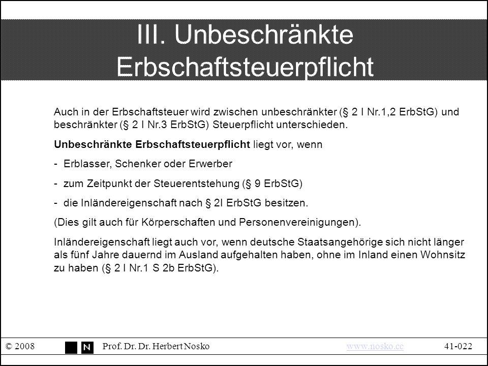 III.Unbeschränkte Erbschaftsteuerpflicht © 2008Prof.