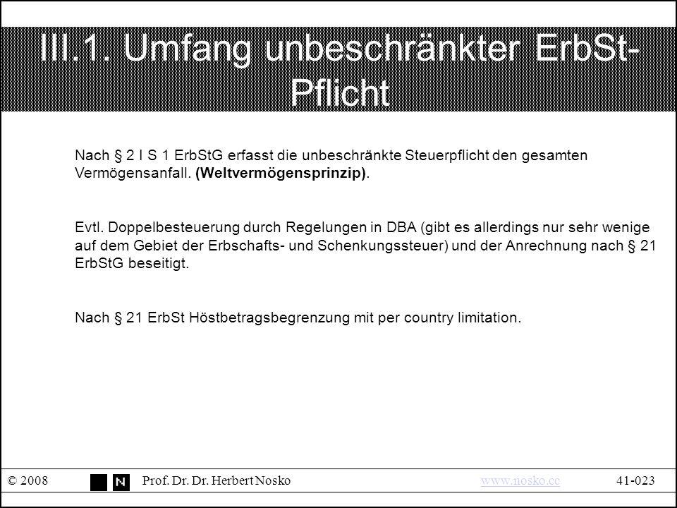 III.1. Umfang unbeschränkter ErbSt- Pflicht © 2008Prof.