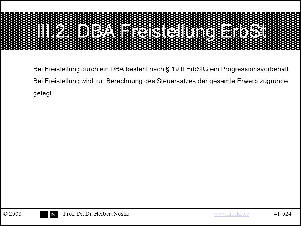 III.2.DBA Freistellung ErbSt © 2008Prof. Dr. Dr.